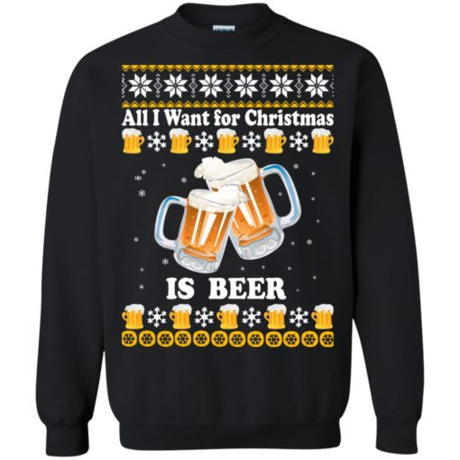 All I want for Christmas is beer sweater shirt - image 4872 510x510
