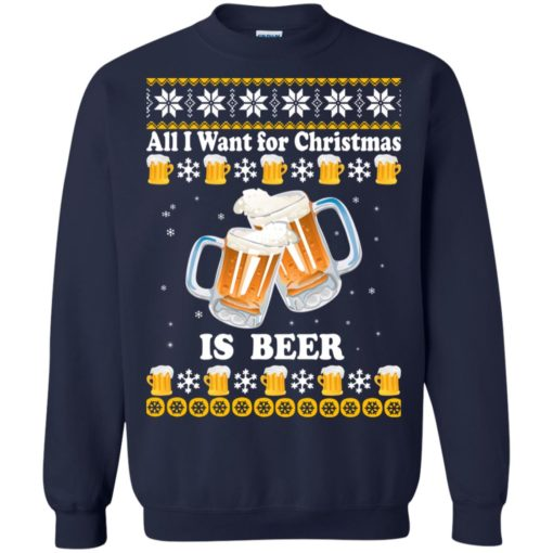 All I want for Christmas is beer sweater shirt - image 4873 510x510