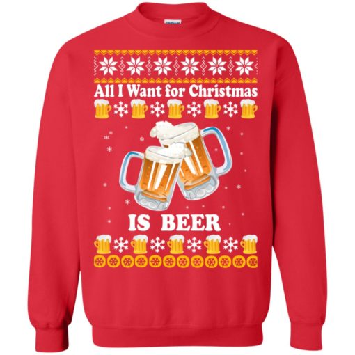 All I want for Christmas is beer sweater shirt - image 4874 510x510
