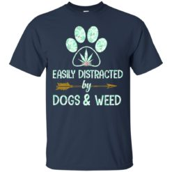 Easily distracted by dogs and weed shirt - image 4926 247x247