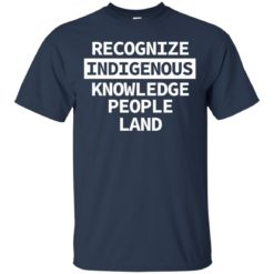 Recognize indigenous knowledge people land shirt - image 4990 247x247