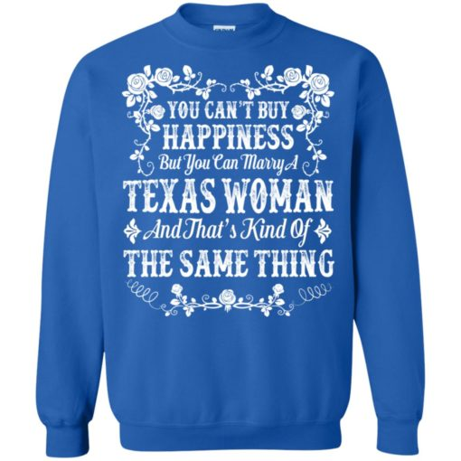 You can't buy Happiness you can marry a Texas Woman shirt - image 5006 510x510