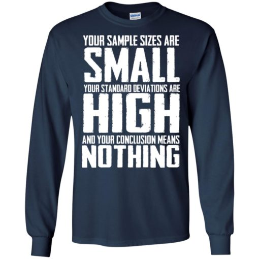 Your Sample sizes are small your Standard deviations are shirt - image 5022 510x510