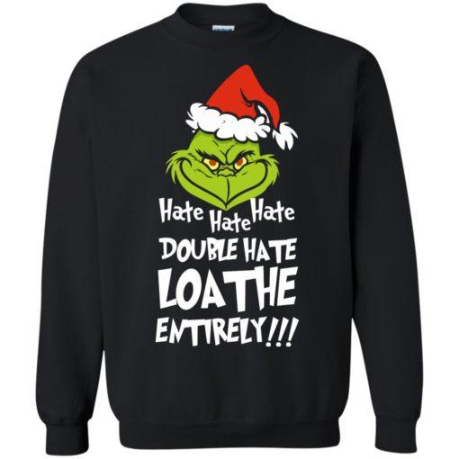 Hate hate hate double hate loathe entirely sweatshirt shirt - image 5414 510x510