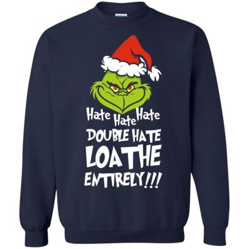 Hate hate hate double hate loathe entirely sweatshirt shirt - image 5415 510x510