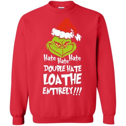 Hate hate hate double hate loathe entirely sweatshirt shirt - image 5416 510x510