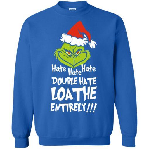 Hate hate hate double hate loathe entirely sweatshirt shirt - image 5418 510x510