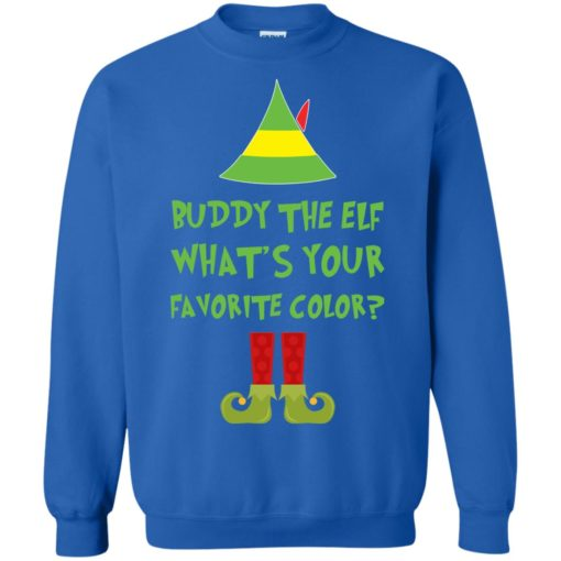 Buddy The Elf, What's Your Favorite Color Christmas sweatshirt shirt - image 5428 510x510