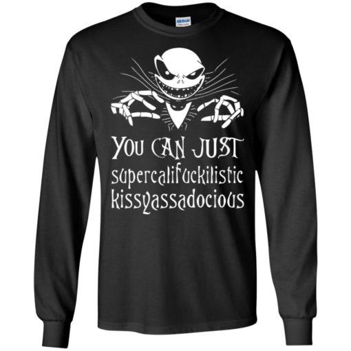 Jack skellington You can just super cali fuck shirt - image 5553 510x510
