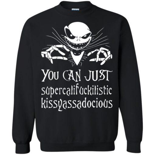 Jack skellington You can just super cali fuck shirt - image 5555 510x510
