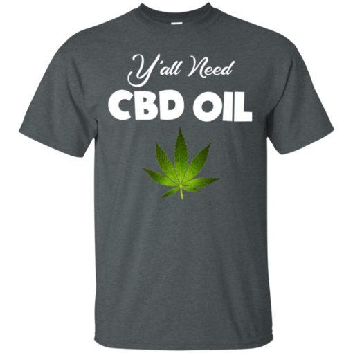 Y'all need CBD Oil shirt - image 5757 510x510