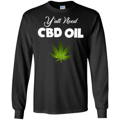 Y'all need CBD Oil shirt - image 5758 510x510