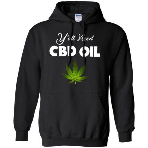 Y'all need CBD Oil shirt - image 5759 510x510