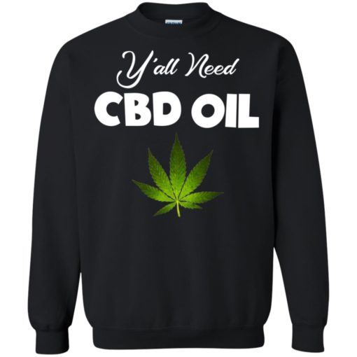 Y'all need CBD Oil shirt - image 5760 510x510