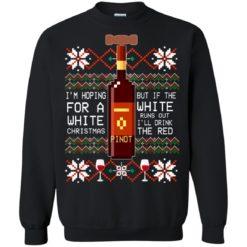 Pinot I'm hoping for a white Christmas sweatshirt shirt - image 5816 247x247