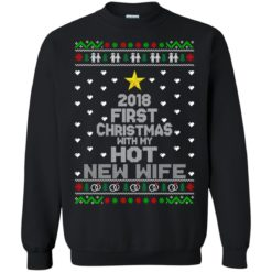 2018 first Christmas with my hot new wife sweater shirt - image 6178 247x247