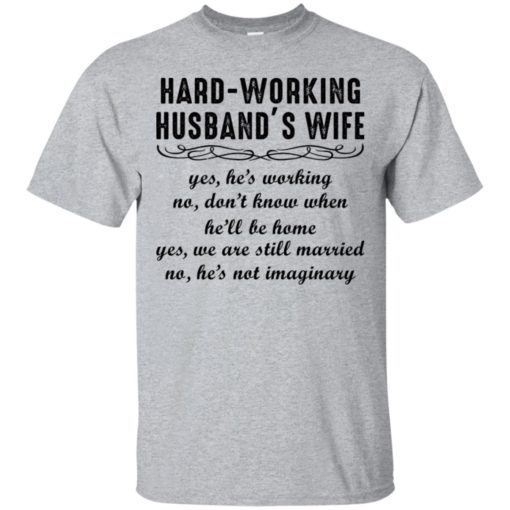 Hard-working Husband's Wife Yes He's Working shirt - image 6194 510x510