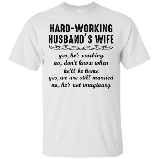 Hard-working Husband's Wife Yes He's Working shirt - image 6195 510x510