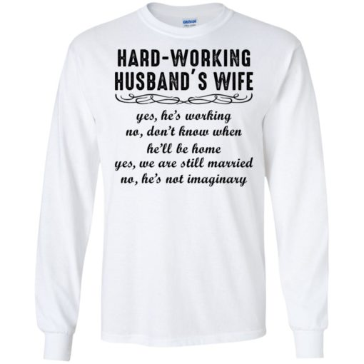 Hard-working Husband's Wife Yes He's Working shirt - image 6197 510x510