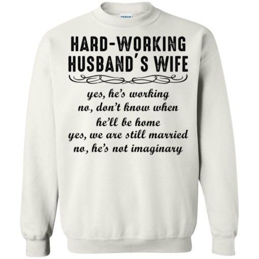 Hard-working Husband's Wife Yes He's Working shirt - image 6201 510x510