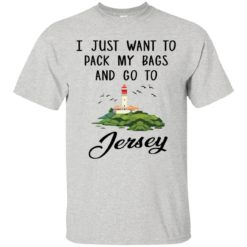 I just want to pack my bags and go to Jersey shirt - image 900 247x247