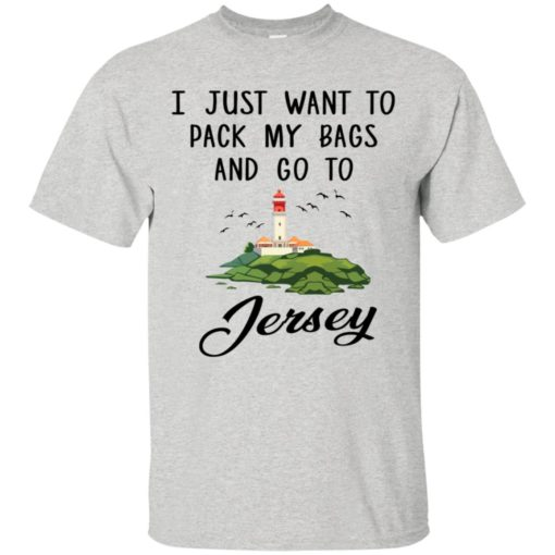 I just want to pack my bags and go to Jersey shirt - image 900 510x510