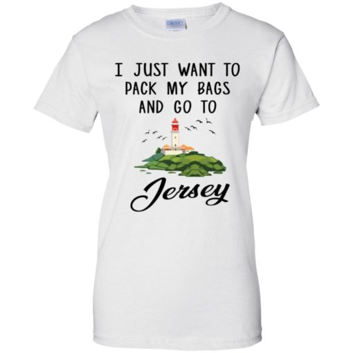 I just want to pack my bags and go to Jersey shirt - image 908 510x510