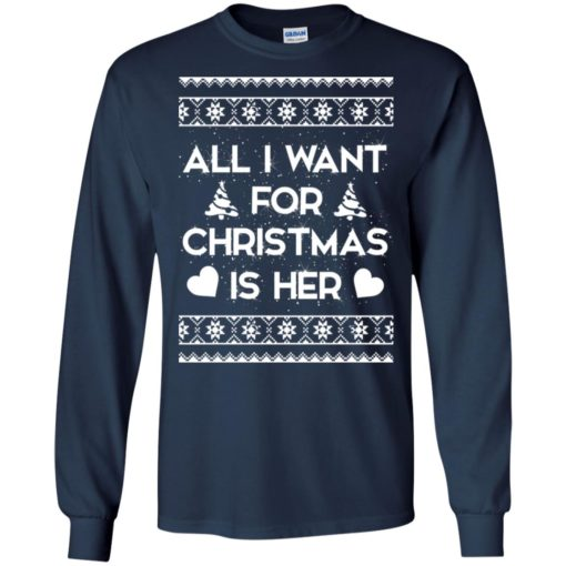 All I Want For Christmas is Her ugly sweatshirt shirt - image 122 510x510