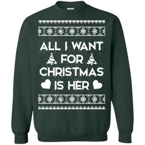 All I Want For Christmas is Her ugly sweatshirt shirt - image 127 510x510