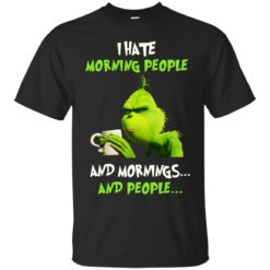 The Grinch I hate morning people and mornings and people shirt - image 1395 247x247
