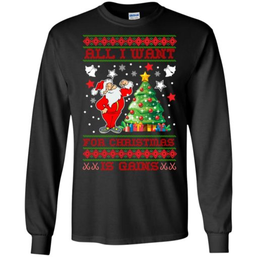 All I want for christmas is gains sweatshirt shirt - image 1436 510x510