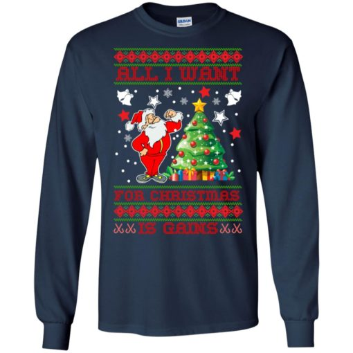 All I want for christmas is gains sweatshirt shirt - image 1437 510x510