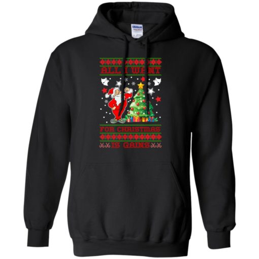All I want for christmas is gains sweatshirt shirt - image 1438 510x510