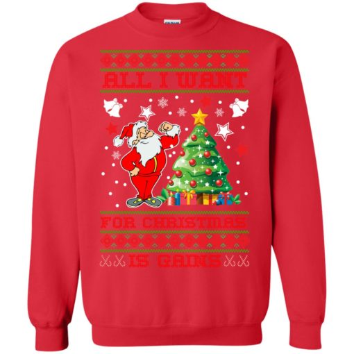 All I want for christmas is gains sweatshirt shirt - image 1441 510x510