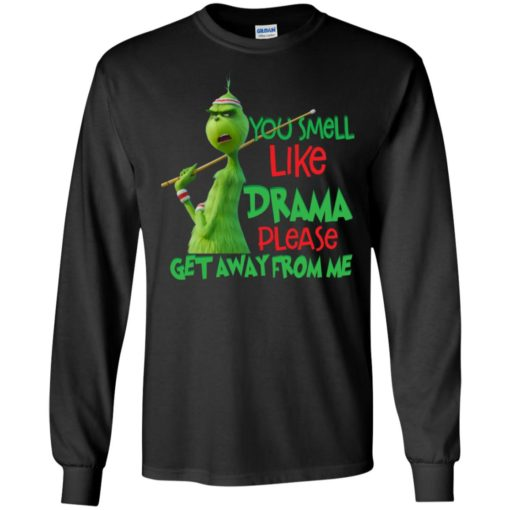 Grinch You smell like drama please get away from me shirt - image 2577 510x510