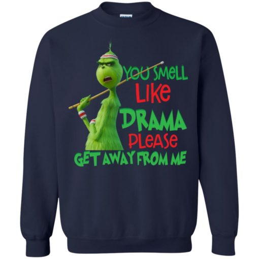 Grinch You smell like drama please get away from me shirt - image 2581 510x510