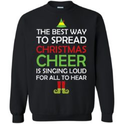 The best way to spread Christmas Cheer is singing loud for all to hear sweatshirt shirt - image 260 247x247