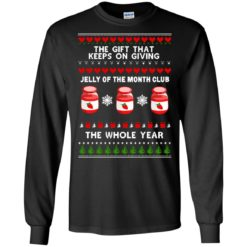 The gift that keeps on giving jelly of the month club Christmas sweatshirt shirt - image 3737 247x247