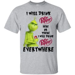 Grinch Grinch I Will Drink Dr Peper Here Or There shirt - image 4114 247x247