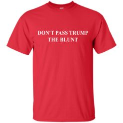 Trill Sammy Don't pass trump the blunt shirt - image 4139 247x247
