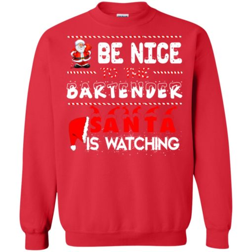 Be nice to the Bartender Santa is watching Christmas sweater shirt - image 452 510x510