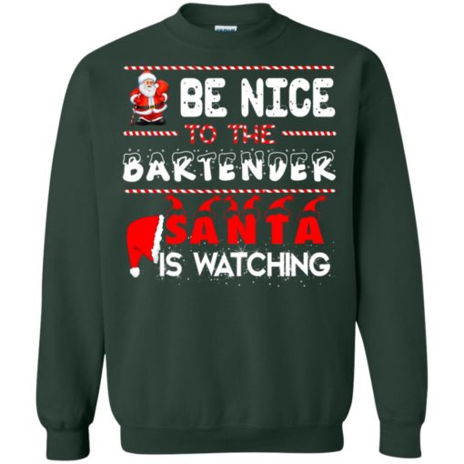 Be nice to the Bartender Santa is watching Christmas sweater shirt - image 453 510x510