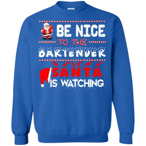 Be nice to the Bartender Santa is watching Christmas sweater shirt - image 454 510x510