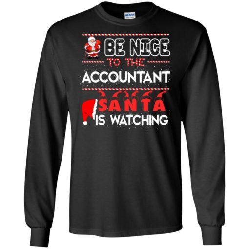 Be nice to the Accountant Santa is watching Christmas sweater shirt - image 457 510x510