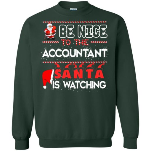 Be nice to the Accountant Santa is watching Christmas sweater shirt - image 463 510x510