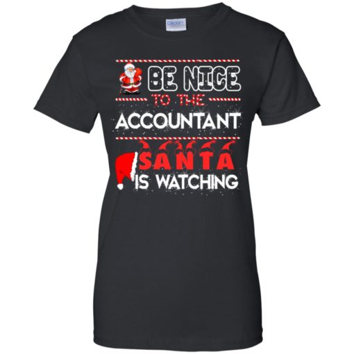 Be nice to the Accountant Santa is watching Christmas sweater shirt - image 465 510x510