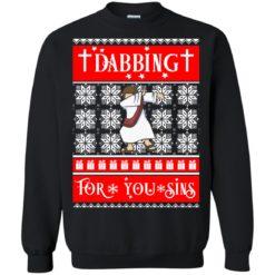 Jesus Christ Dabbing For Your Sins Christmas sweatshirt shirt - image 4760 247x247