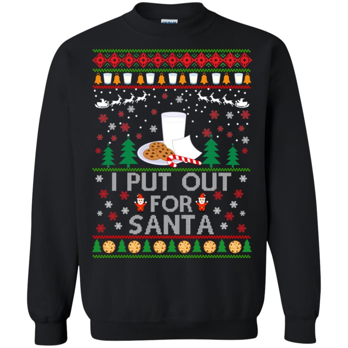 I Put Out For Santa Christmas Sweatshirt Hoodie Long Sleeve