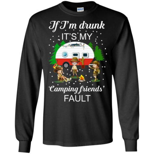 I'm Drunk it's my Camping friends Fault shirt - image 669 510x510
