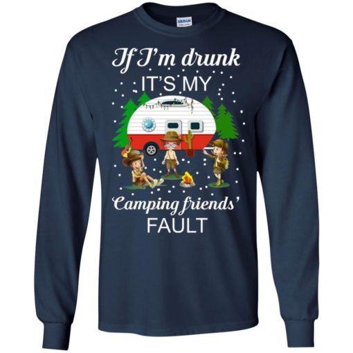 I'm Drunk it's my Camping friends Fault shirt - image 670 510x510